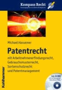 Patentrecht - mit Arbeitnehmererfindungsrecht, Gebrauchsmusterrecht, Sortenschutzrecht und Patentmanagement.