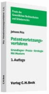 Patentverletzungsverfahren - Grundlagen - Praxis - Strategie. Mit Formulierungsmustern, Rechtsstand: voraussichtlich Januar 2010.