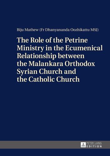 Pater biju Mathew - The Role of the Petrine Ministry in the Ecumenical Relationship between the Malankara Orthodox Syrian Church and the Catholic Church.