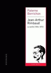 Paterne Berrichon - Jean-Arthur Rimbaud - Le poète (1854-1873).