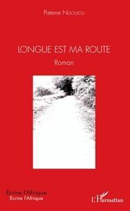 Paterne Ngoulou - Longue est ma route.