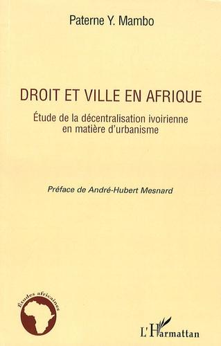 Paterne Y. Mambo - Droit et ville en Afrique - Etude de la décentralisation ivoirienne en matière d'urbanisme.