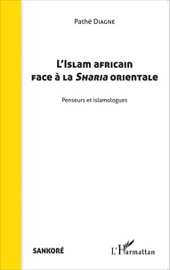 Pathé Diagne - L'Islam africain face à la Sharia orientale - Penseurs et islamologues.