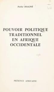 Pathé Diagne - Pouvoir politique traditionnel en Afrique occidentale - Essais sur les institutions politiques précoloniales.