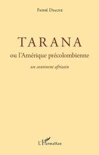 Pathé Diagne - Tarana ou l'Amérique précolombienne un continent africain.