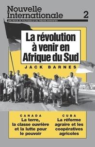 Jack Barnes - Nouvelle Internationale N° 2 : La révolution à venir en Afrique du Sud.