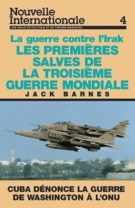 Jack Barnes - Nouvelle Internationale N° 4 : Les premières salves de la troisème guerre mondiale : la guerre contre l'Irak.