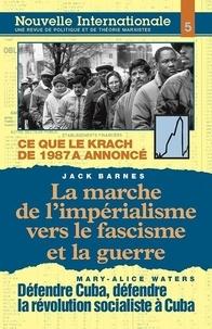 Jack Barnes et Mary-Alice Waters - Nouvelle Internationale N° 5 : La marche de l'impérialisme vers le fascisme et la guerre - Défendre Cuba, défendre la révolution socialiste à Cuba ; La courbe de développement capitaliste.
