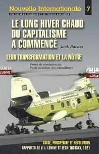 Jack Barnes - Nouvelle Internationale N° 7 : Le long hiver chaud du capitalisme a commencé - Leur transformation et la nôtre ; Crise, prospérité et révolution.