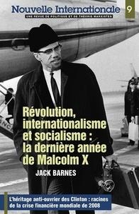 Jack Barnes - Nouvelle Internationale N° 9 : Révolution, internationalisme et socialisme : la dernière année de Malcolm X.