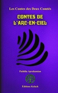 Pathilia Aprahamian et Mestr Tom - Contes de l'Arc-en-ciel.