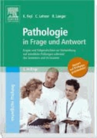 Pathologie in Frage und Antwort - Fragen und Fallgeschichten zur Vorbereitung auf mündliche Prüfungen während des Semesters und im Examen.
