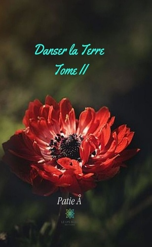 Patie A. - Danser la Terre - Tome II.