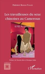 Patience Biligha Tolane - Les travailleuses du sexe chinoises au Cameroun.