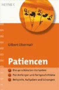 Patiencen - Die 40 schönsten Varianten. Für Anfänger und Fortgeschrittene. Beispiele, Aufgaben und Lösungen.