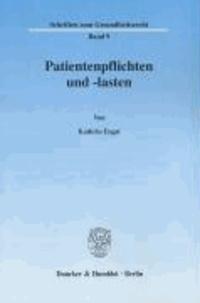 Patientenpflichten und -lasten - Eine rechtsdogmatische und systematische Untersuchung zur Mitwirkungsverantwortung eines Patienten im Rahmen der medizinischen Behandlung.