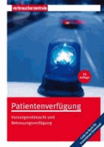 Patientenverfügung - Vorsorgevollmacht und Betreuungsverfügung.