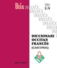 Patric Guilhemjoan et Elisa Harrer - Diccionari occitan francés (Gasconha) - Tome 2, E-N.