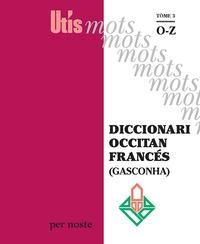Patric Guilhemjoan et Elisa Harrer - Diccionari occitan francés (Gasconha) - Tome 3, O-Z.