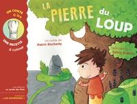 Patric Rochedy et Sylvia Dupuis - La pierre du loup.