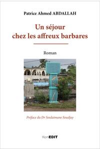 Patrice Ahmed Abdallah - Un séjour chez les affreux barbares.