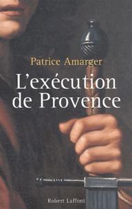 Patrice Amarger - L'exécution de Provence.