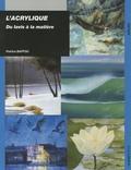 Patrice Baffou - L'acrylique - Du lavis à la matière.