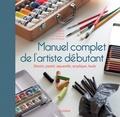 Patrice Baffou et Amandine Labarre - Manuel complet de l'artiste débutant - Dessin, pastel, aquarelle, acrylique, huile.