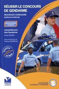 Patrice Barreau - Réussir le concours de gendarme - Concours externe et interne.