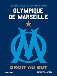 Patrice Bastiera - Le petit livre de l'Olympique de Marseille.