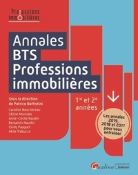 Patrice Battistini et Céline Monnais - Annales BTS professions immobilières - 1re et 2e années.