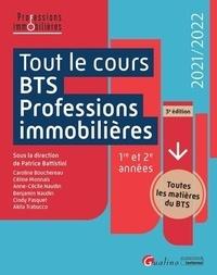 Patrice Battistini - Tout le cours BTS professions immobilières 1re et 2e années - Toutes les matières du BTS.