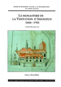 Patrice Beaussier - Le monastère de la Visitation d'Issoudun (1644-1792).