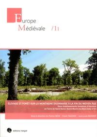Patrice Beck et Franck Faucher - Elevage et forêt sur la montagne dijonnaise à la fin du Moyen Age - Deux établissements forestiers d'éleveurs en Terre de Saint-Seine (Saint-Martin-du-Mont, Côte d'Or).