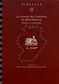 Patrice Beck et Benjamin Saint-Jean Vitus - Le couvent des Cordeliers du Mont Beuvray - Histoire et archéologie.