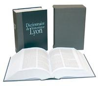 Patrice Béghain et Bruno Benoît - Dictionnaire historique de Lyon.