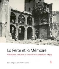 Patrice Béghain et Michel Kneubühler - La perte et la mémoire - Vandalisme, sentiment et conscience du patrimoine à Lyon.