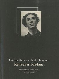Patrice Beray et Louis Janover - Retrouver Fondane.