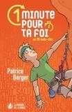 Patrice Berger - 1 minute pour ta foi - En 80 mots-clés.