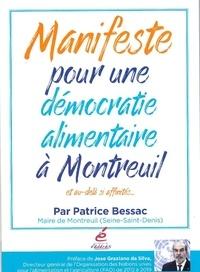 Patrice Bessac - Manifeste pour une démocratie alimentaire à Montreuil - Et au-delà si affinités....