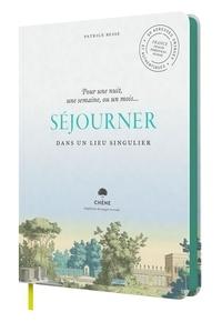 Patrice Besse - Séjourner dans un lieu singulier - Pour une nuit, une semaine, ou un mois....
