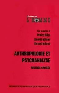Patrice Bidou et Jacques Galinier - Anthropologie et psychanalyse - Regards croisés.