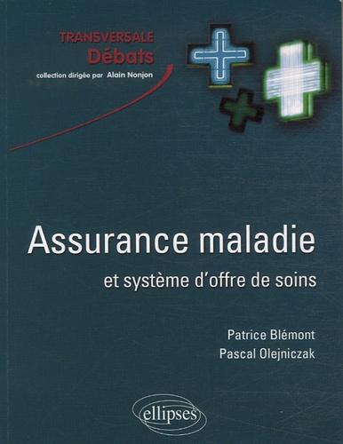 Patrice Blémont et Pascal Olejniczak - Assurance maladie et système d'offre de soins en France.