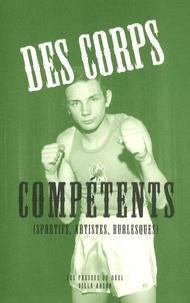 Patrice Blouin - Des corps compétents (sportifs, artistes, burlesques).
