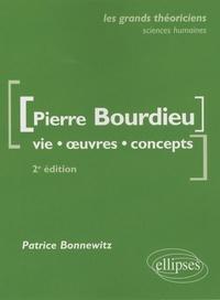 Patrice Bonnewitz - Pierre Bourdieu - Vie, oeuvres, concepts.