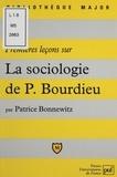 Patrice Bonnewitz - Premières leçons sur la sociologie de Pierre Bourdieu.