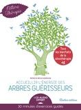 Patrice Bouchardon - Accueillir l'énergie des arbres guérisseurs. 1 CD audio