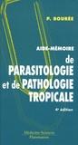Patrice Bourée - Aide-mémoire de parasitologie et de pathologie tropicale.
