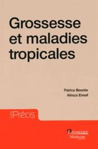 Patrice Bourée et Alireza Ensaf - Grossesse et maladies tropicales.