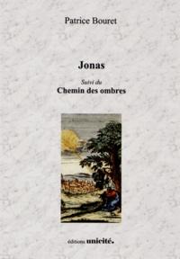 Patrice Bouret - Jonas suivi du Chemin des ombres.